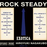 """本日より、HIROYUKI NAGAKUBO『ROCK """"EXOTICA"""" STEADY』の予約受付開始しました!!"""
