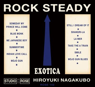 """本日、HIROYUKI NAGAKUBO『ROCK """"EXOTICA"""" STEADY』の発売日です!!"""