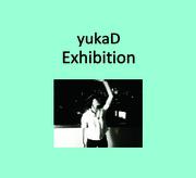 yukaD『Exhibition』の予約受付を開始しました!