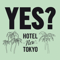 ホテルニュートーキョー『yes?』再入荷しました!