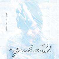 yukaD自主レーベルyukaD labelより2ndアルバム『yukaD in the house』を12/3リリース。