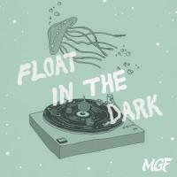 MGF 1stアルバム『Float in the Dark』本日発売日です!