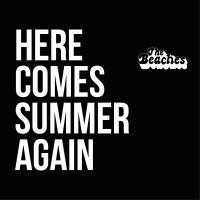 THE BEACHES『Here Comes Summer Again』12月25日リリース決定!!!