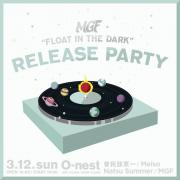 MGF『Float in the Dark』のリリースパーティーが開催決定!!