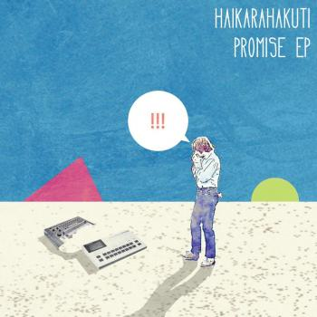 haikarahakuti promise EP.jpg