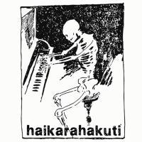 haikarahakuti フリーダウンロードEPの新作を公開