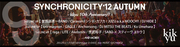 <SYNCHRONICITY'12 AUTUMN - kikyu 10th Anniversary!! -> @東京 Shibuya O-EAST、duo MUSIC EXCHANGE