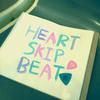 <HEART SKIP BEAT> @大阪 福島 PINE BROOKLYN