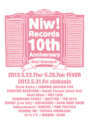 <Niw! Records 10th Anniversary-Niw! Standard-Niw! Records meets ROSE RECORDS> @東京 新代田 FEVER