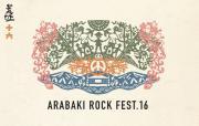 <ARABAKI ROCK FEST.16> @宮城 エコキャンプみちのく
