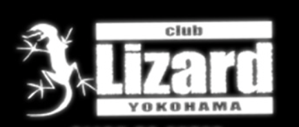 <Club Lizard Yokohama 15th Anniversary!!〜いままでありがとう〜> @神奈川 Club Lizard Yokohama