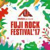 <FUJI ROCK FESTIVAL '17> @新潟 湯沢町 苗場スキー場