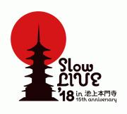 <Slow LIVE'18 in 池上本門寺 15th anniversary> @東京 池上本門寺 野外特設ステージ
